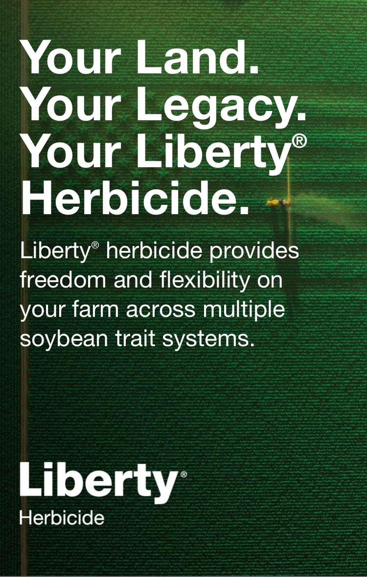 "The following white text overlaying a green soybean field, ""Your Land. Your Legacy. Your Liberty Herbicide. Liberty herbicide provides freedom and flexibility on your farm across multiple soybean trait systems."""